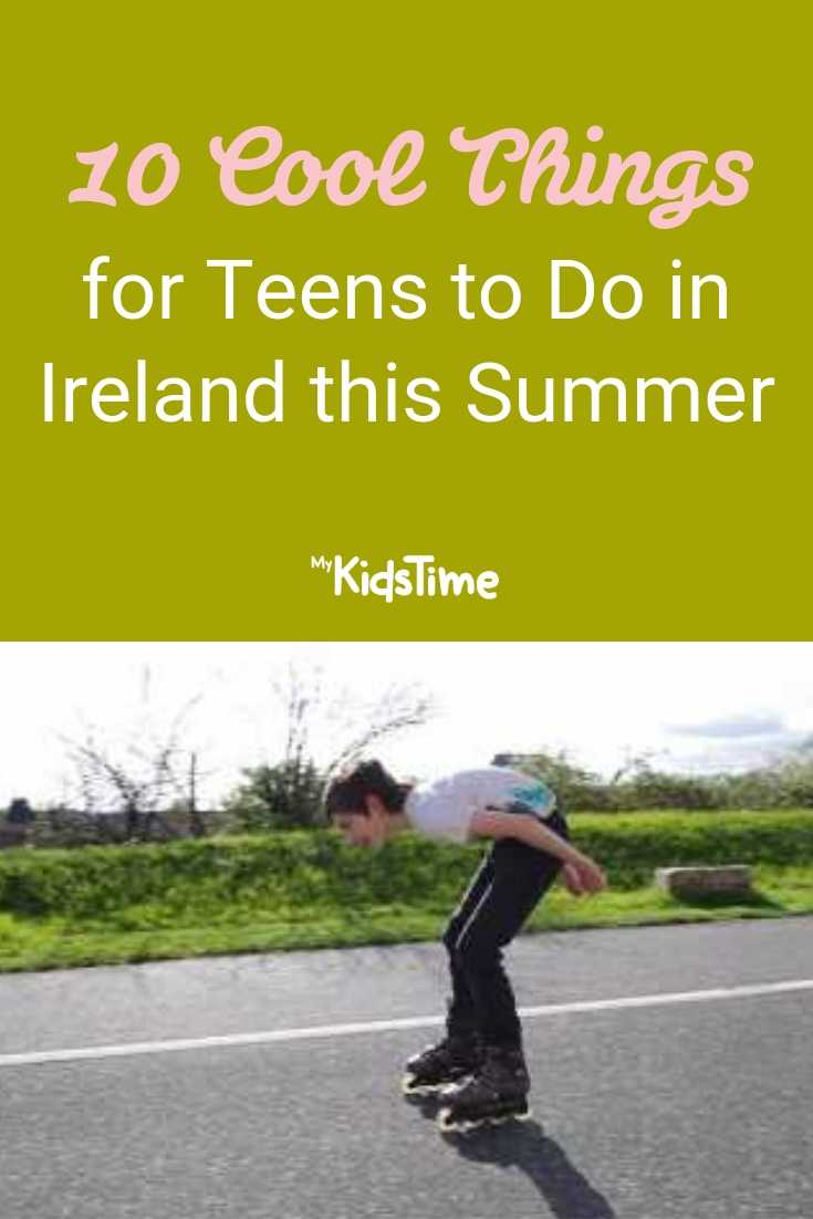 10 Cool Things for Teens to Do in Ireland this Summer