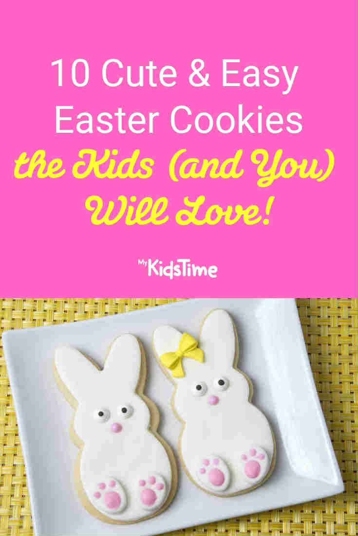 10 Cute and Easy Easter Cookies the Kids (and You) will Love - Mykidstime