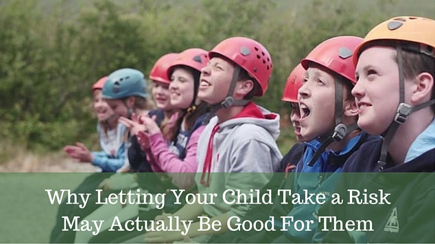 Why Letting Your Child Take a Risk May Actually Be Good For Them