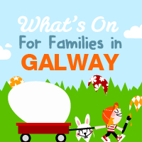 What's On for families at Easter in Galway Things to do in Ireland Easter 2018
