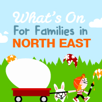 Whats On for famiies at Easter in the North East