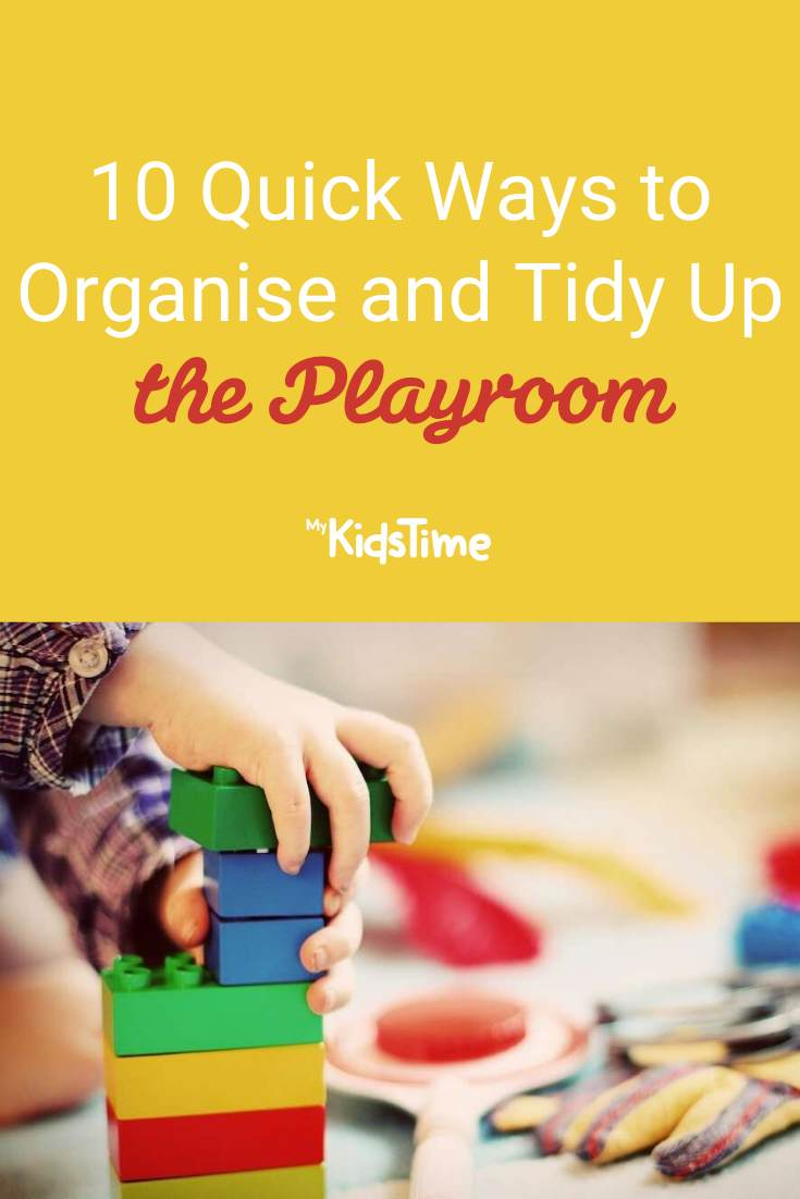 10 Quick Ways to Organise and Tidy Up the Playroom - Mykidstime