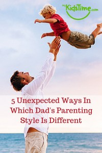 5 Unexpected Ways In Which Dad's Parenting Style Is Different