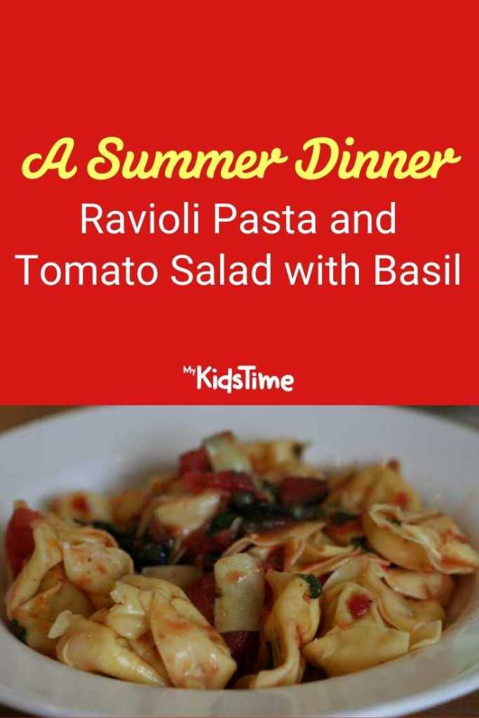A Summer Dinner of Ravioli Pasta and Tomato Salad with Basil