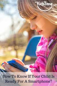 How To Know If Your Child Is Ready For A Smartphone-