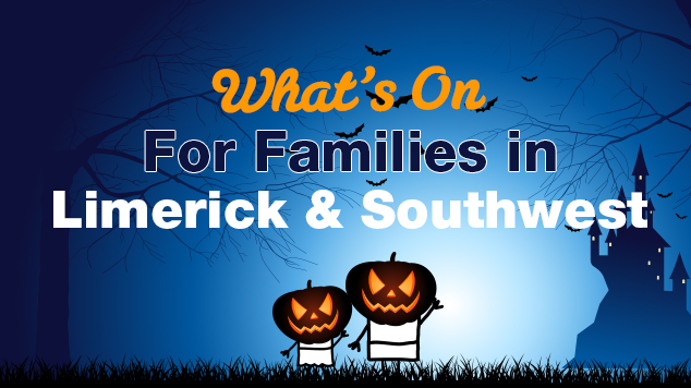 Things to do with Kids in Limerick and the South West Halloween Midterm