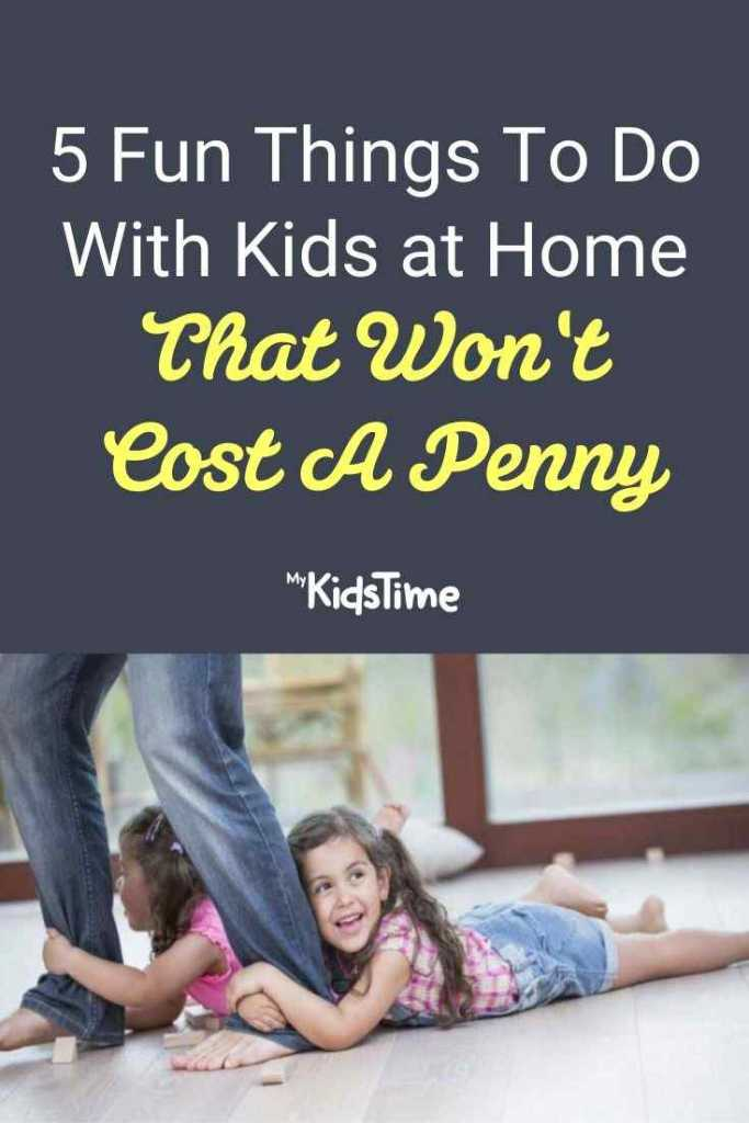 5 Fun Things To Do With Kids at Home That Won't Cost A Penny