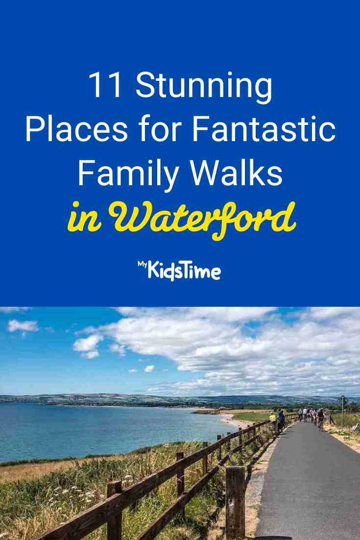11 Places for Fantastic Family Walks in Waterford - Mykidstime