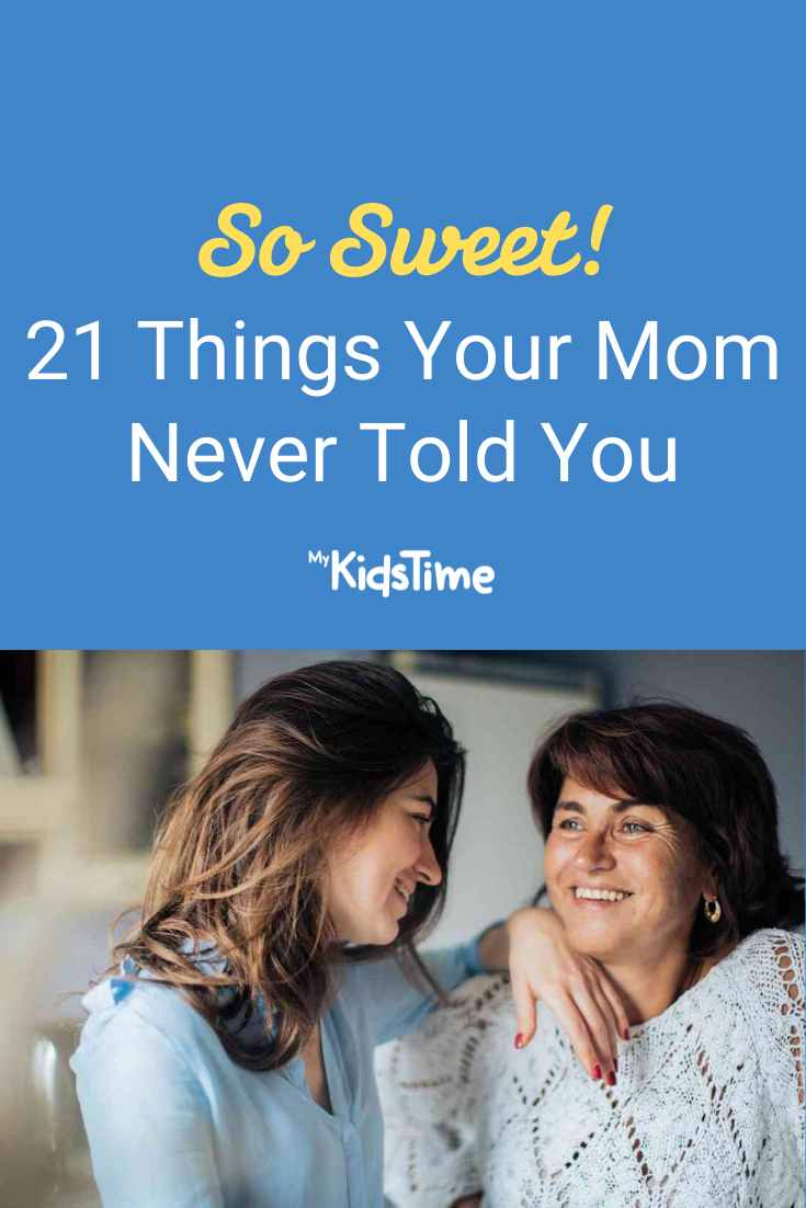 21 Things Your Mom Never Told You - Mykidstime