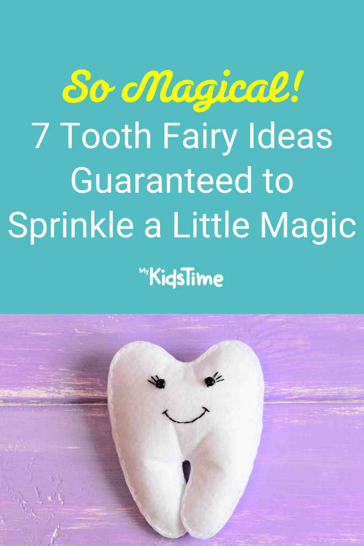 7 Tooth Fairy Ideas Guaranteed to Sprinkle a Little Magic - Mykidstime
