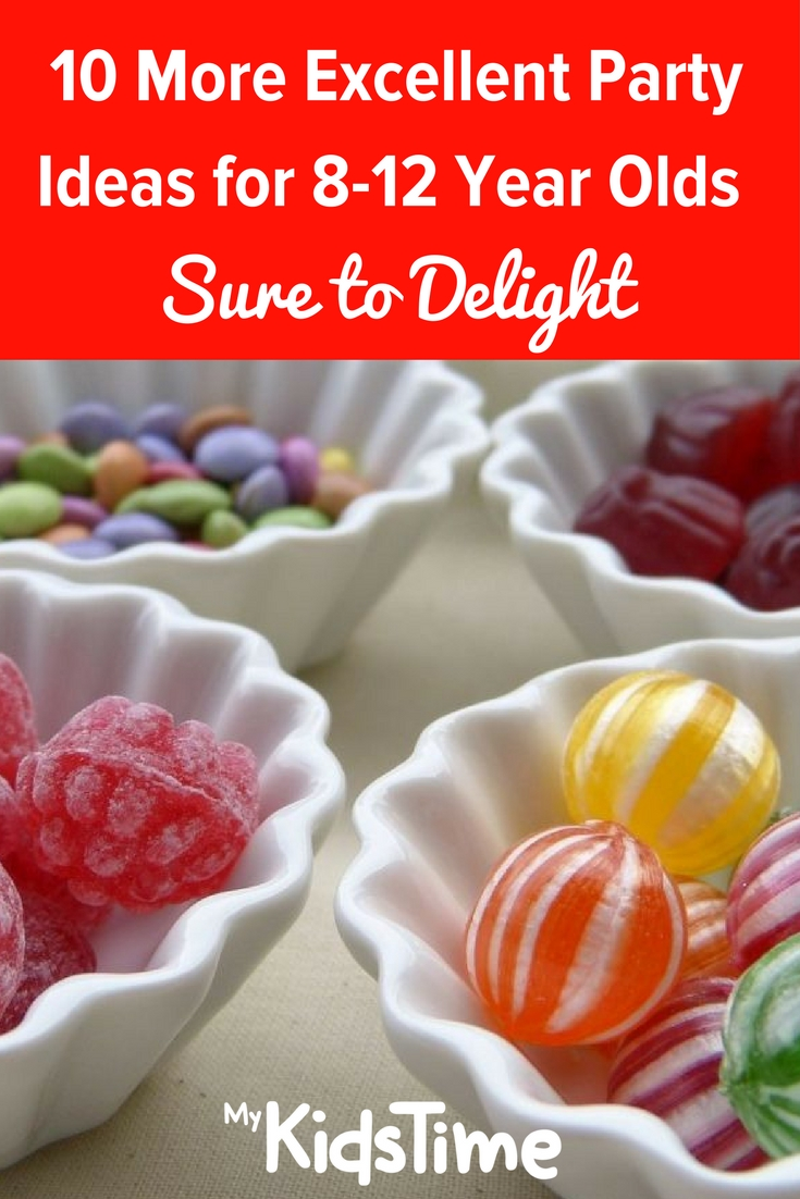10 More Excellent Party Ideas For 8-12 Year Olds Sure To