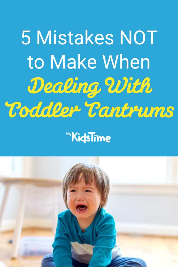 5 Mistakes NOT To Make When Dealing with Toddler Tantrums - Mykidstime