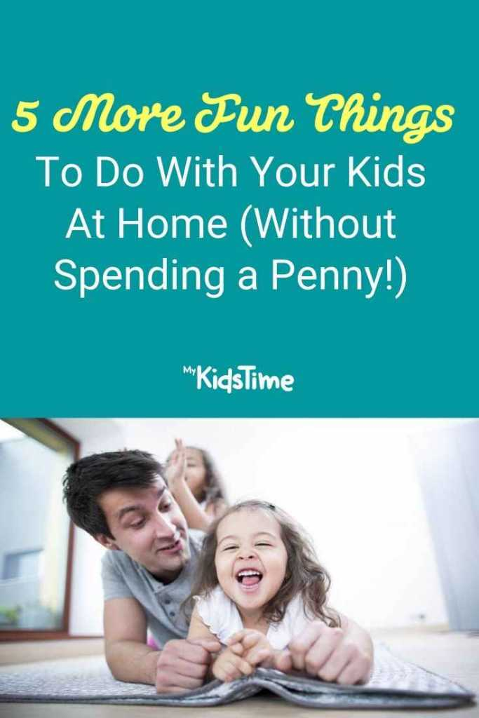 5 More Fun Things to Do With Kids at Home Without Spending a Penny