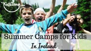Summer Camps for Kids in Ireland Summer 2017
