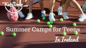 Summer Camps for Teens in Ireland Summer 2017