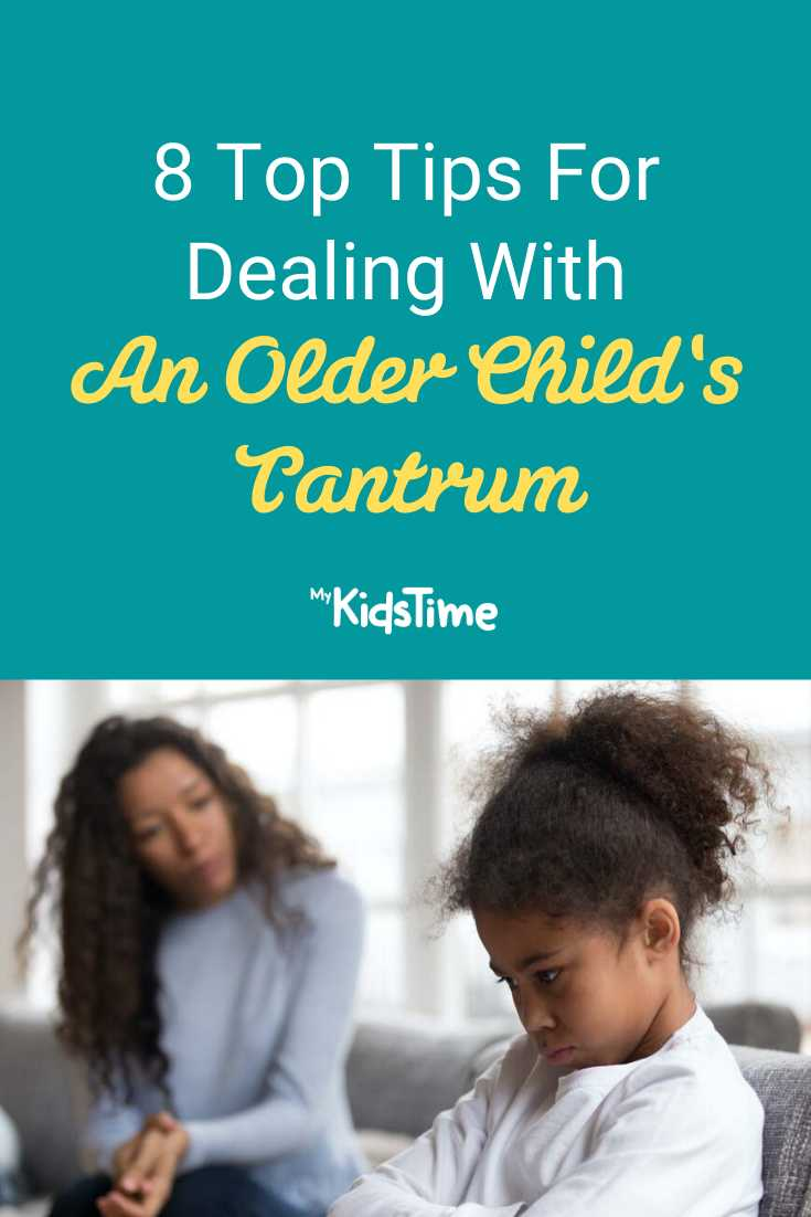 8 Top Tips For Dealing With an Older Child's Tantrum - Mykidstime