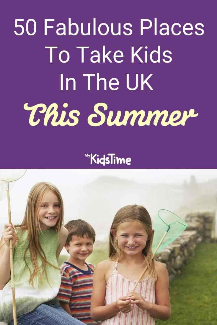 50 fabulous places to take kids in the uk this summer