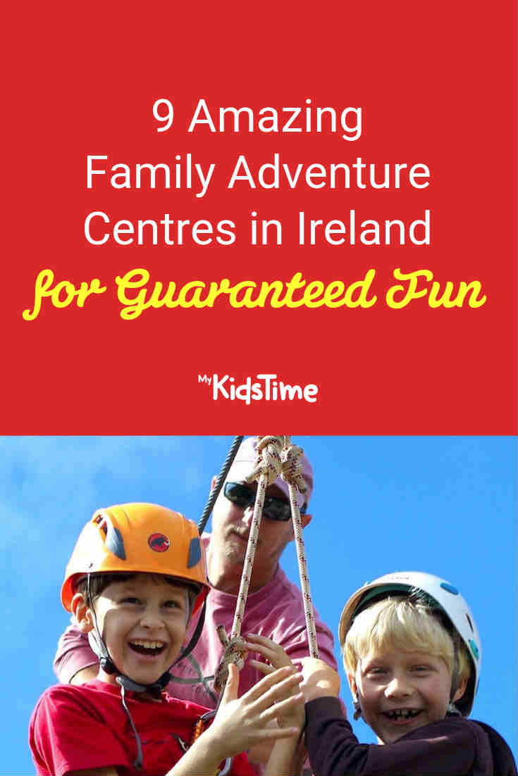 9 Amazing Family Adventure Centres in Ireland for Guaranteed Fun - Mykidstime