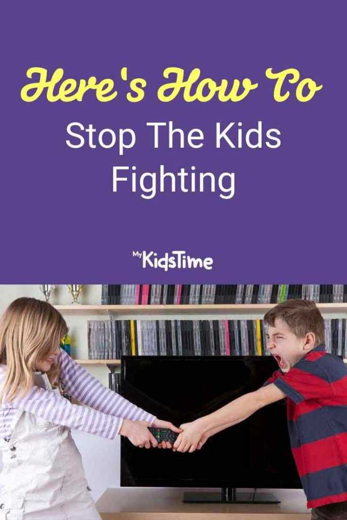 Here's How To Stop The Kids Fighting