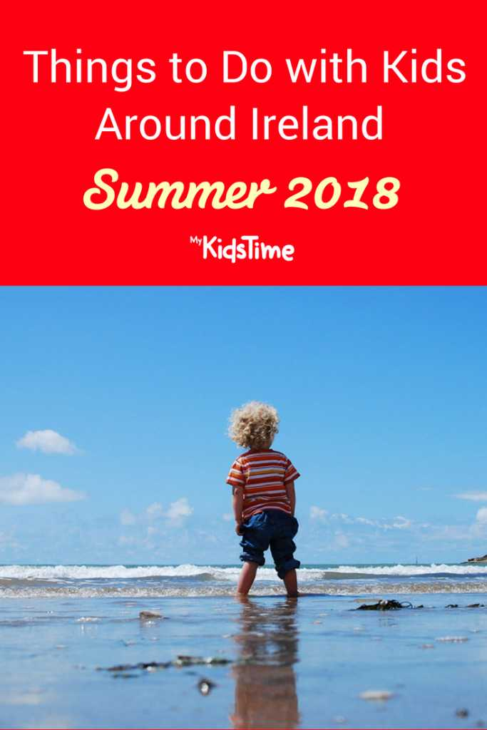 Things to Do with Kids Around Ireland Summer 2018