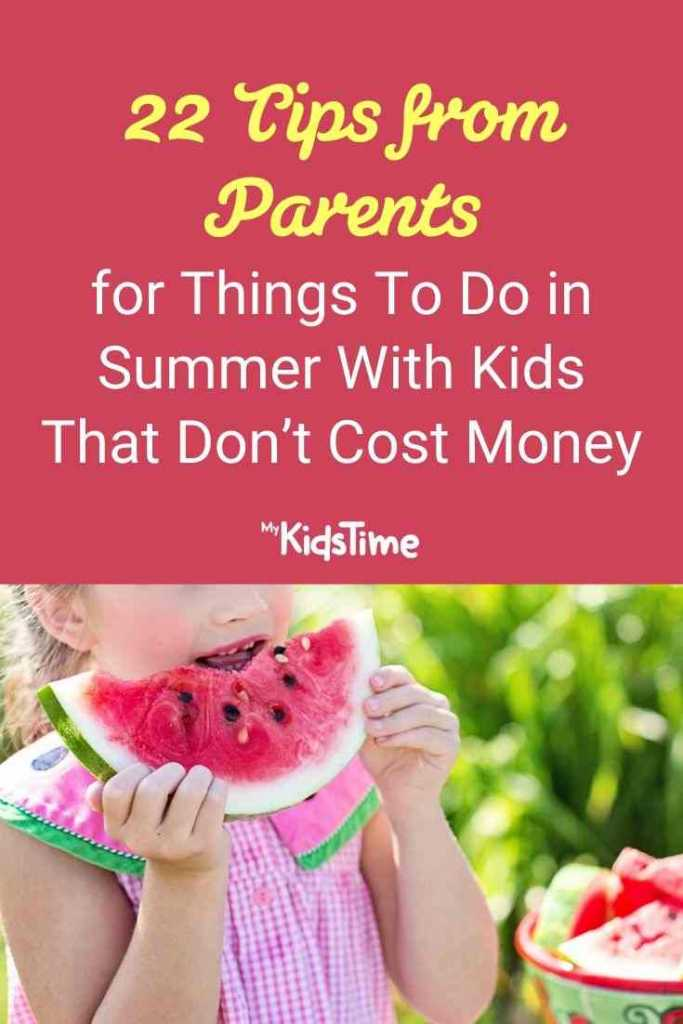 22 Tips From Parents for Things To Do in Summer With Kids That Don't Cost Money