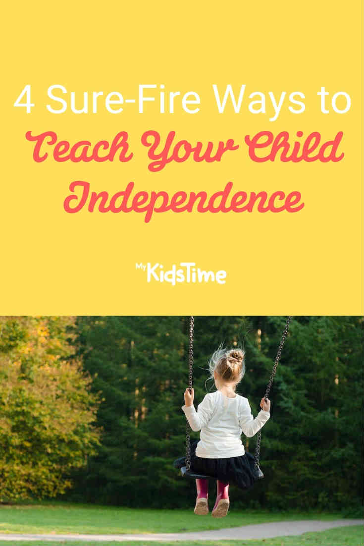 4 Sure-Fire Ways to Teach Your Child Independence - Mykidstime