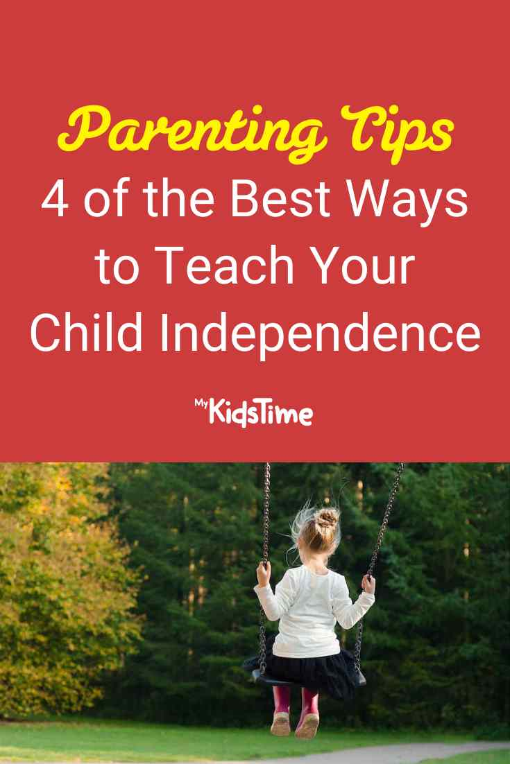 4 of the Best Ways to Teach Your Child Independence - Mykidstime