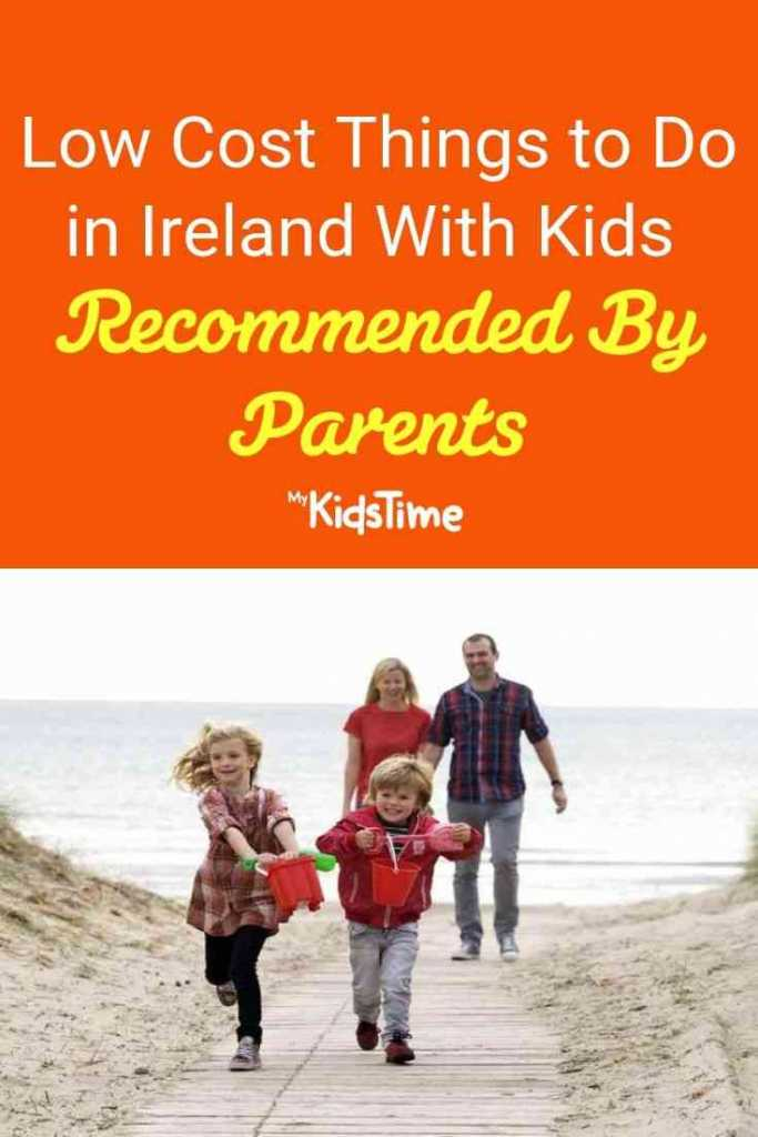 Low Cost Things to Do in Ireland With Kids Recommended By Parents Pinterest