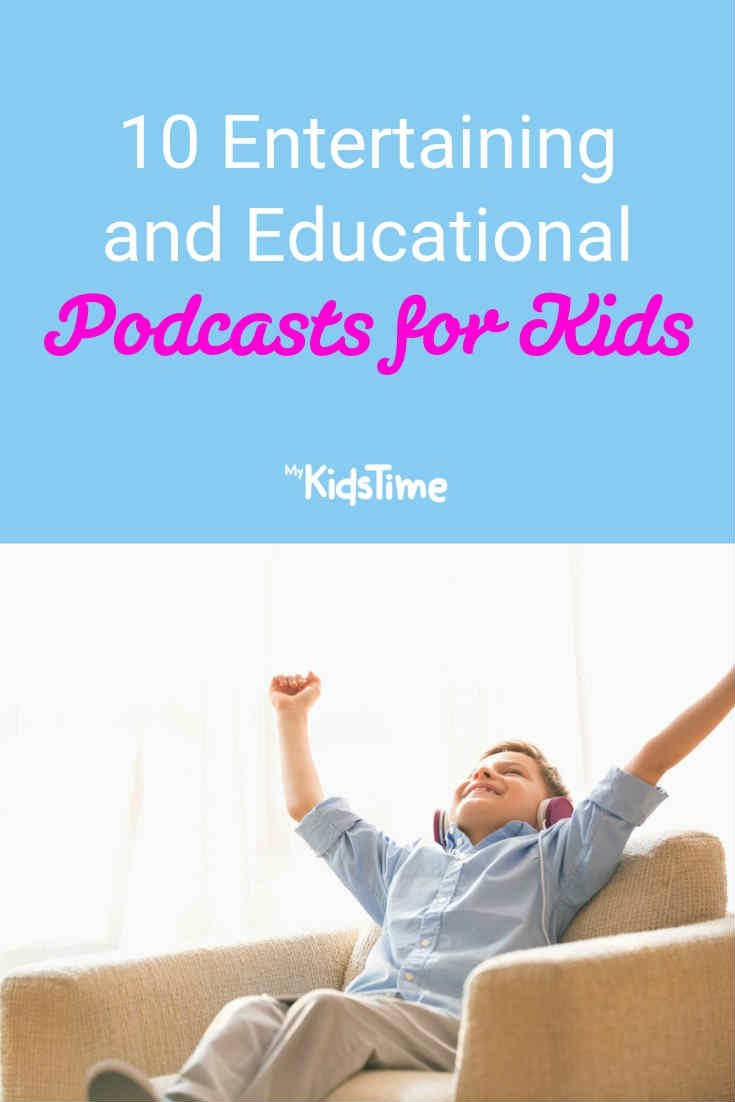 10 Entertaining and educational podcasts for kids - Mykidstime