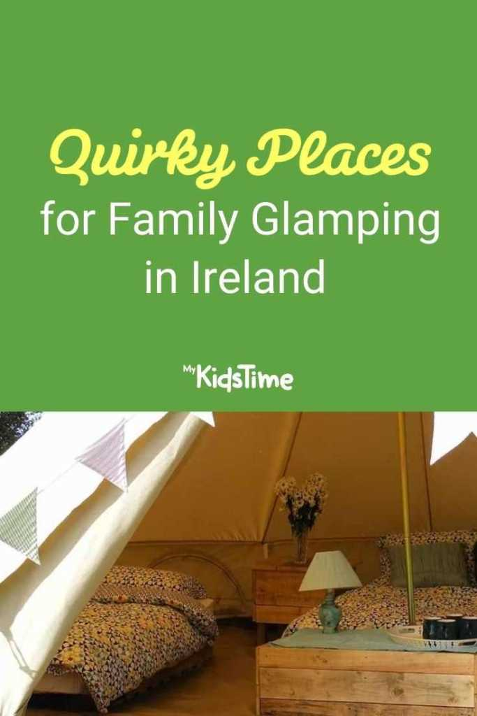 Quirky Places for Family Glamping Ireland