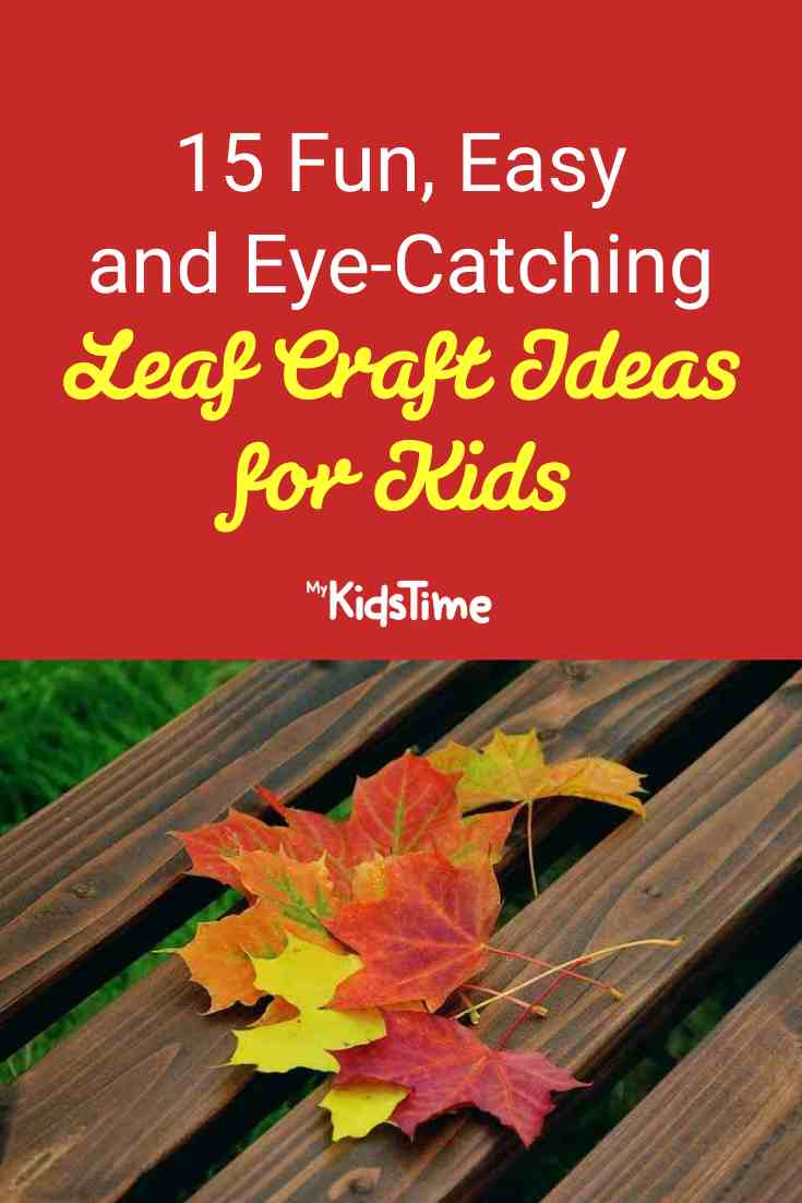 15 Easy And Eye-Catching Leaf Craft Ideas For Kids - Mykidstime