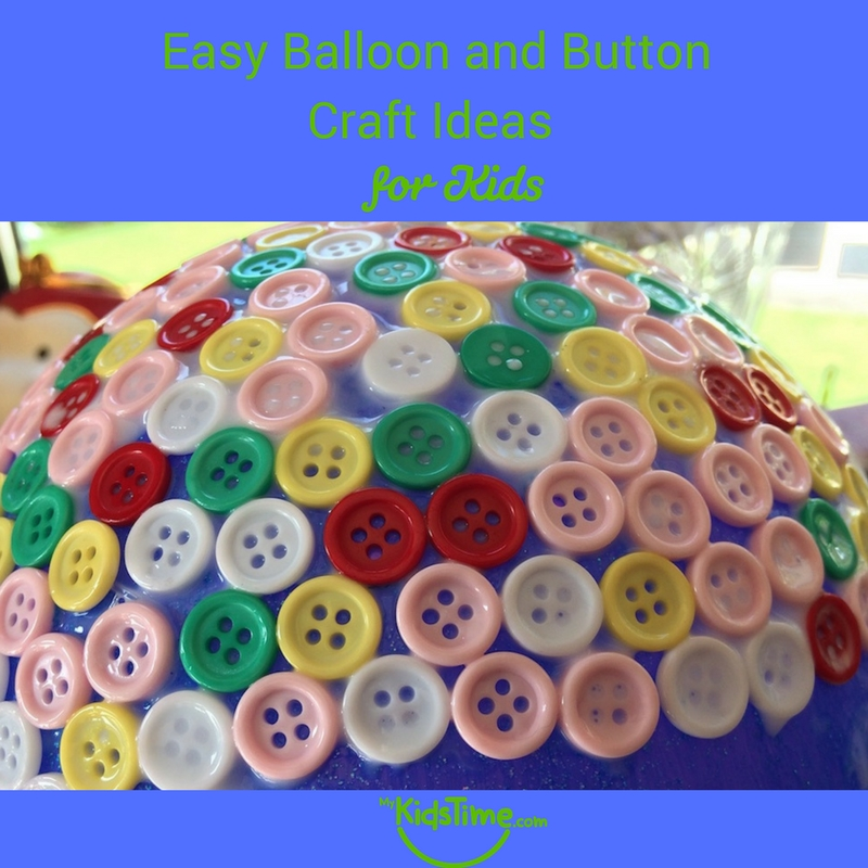 Craft Ideas Balloons: Easy Balloon And Button Craft Ideas For Kids