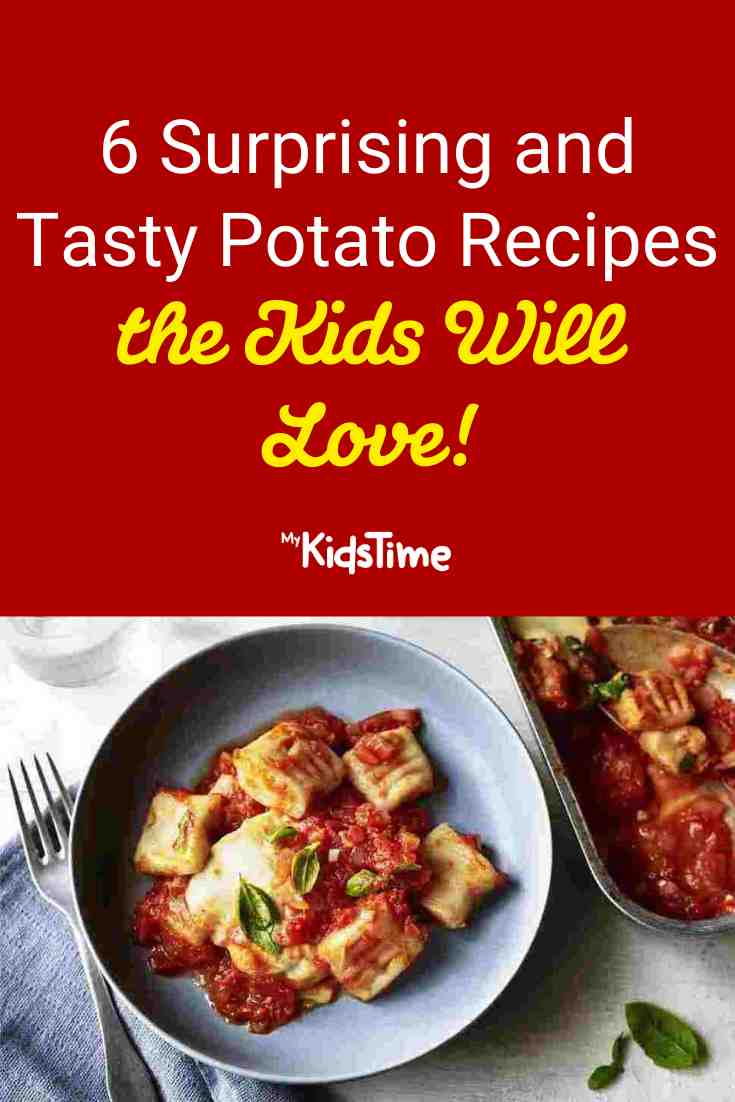 6 Surprising and Tasty Potato Recipes the Kids Will Love - Mykidstime