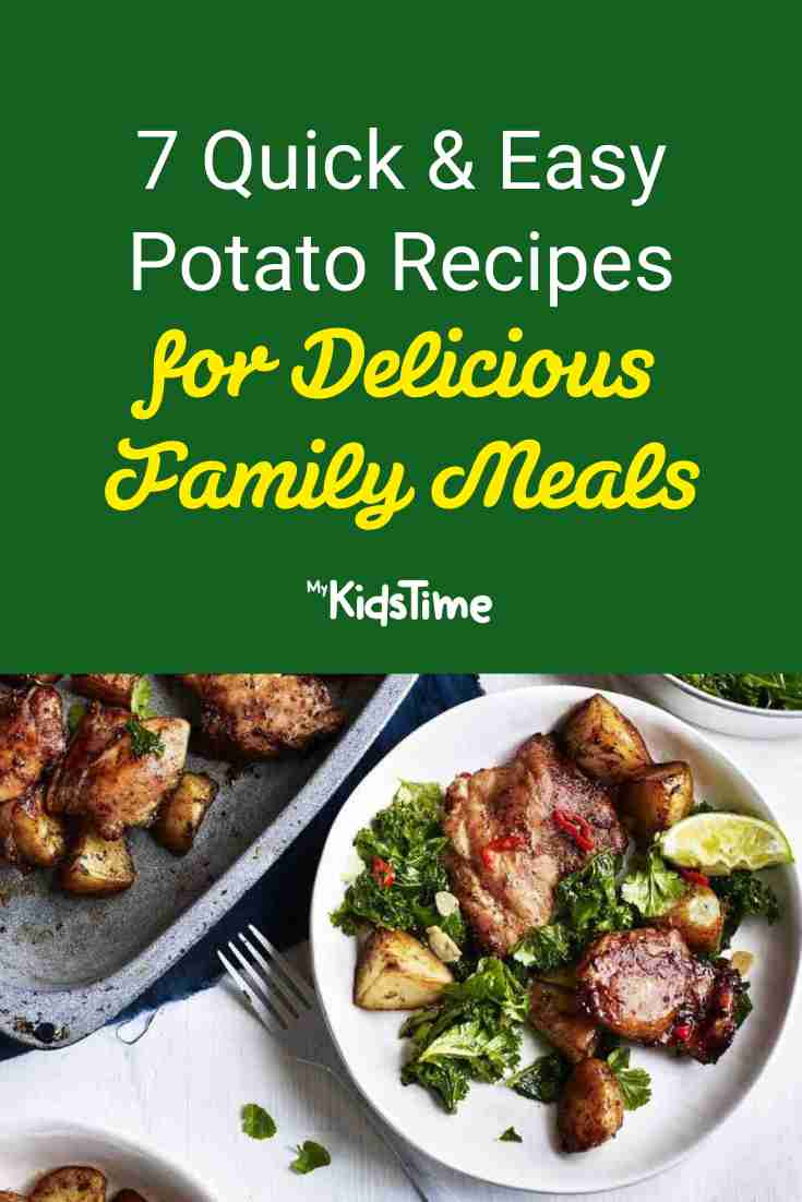 7 Quick & Easy Potato Recipes for Family Meals - Mykidstime