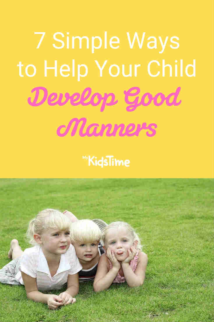 7 Simple Ways to Help Your Child Develop Good Manners - Mykidstime