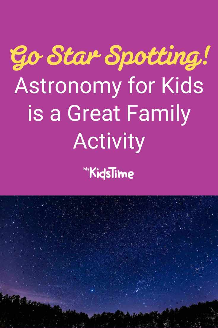 Astronomy for Kids is a Great Family Activity - Mykidstime