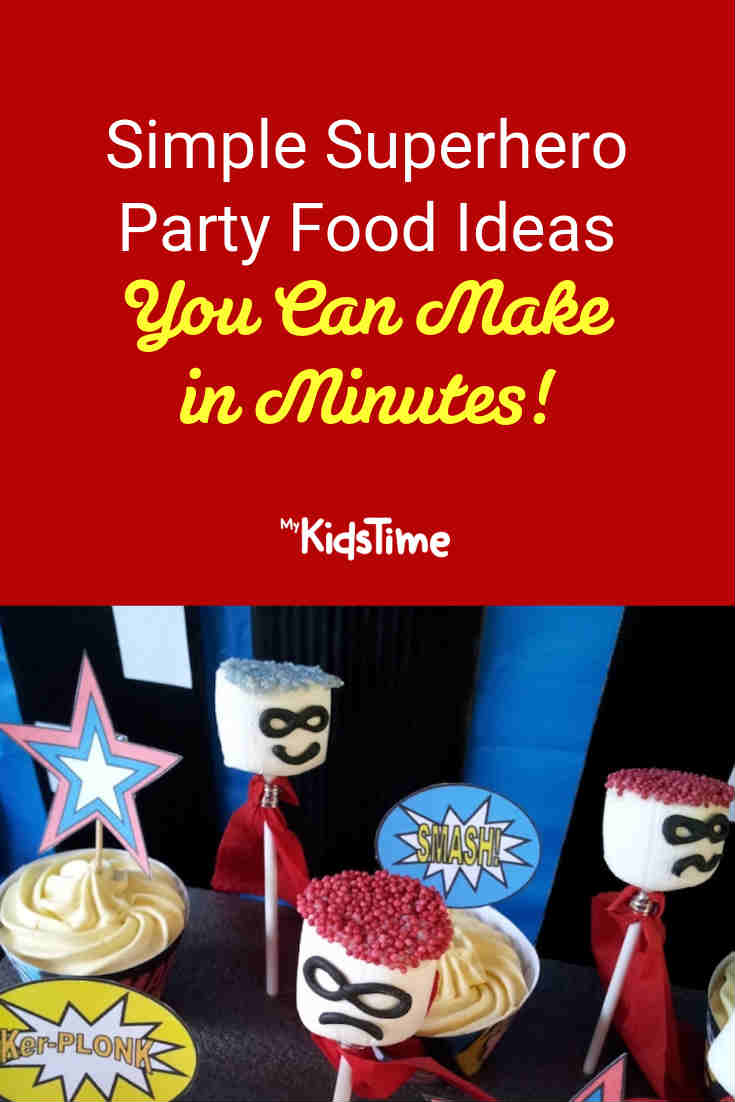 Simple Superhero Party Food Ideas You Can Make In Minutes - Mykidstime