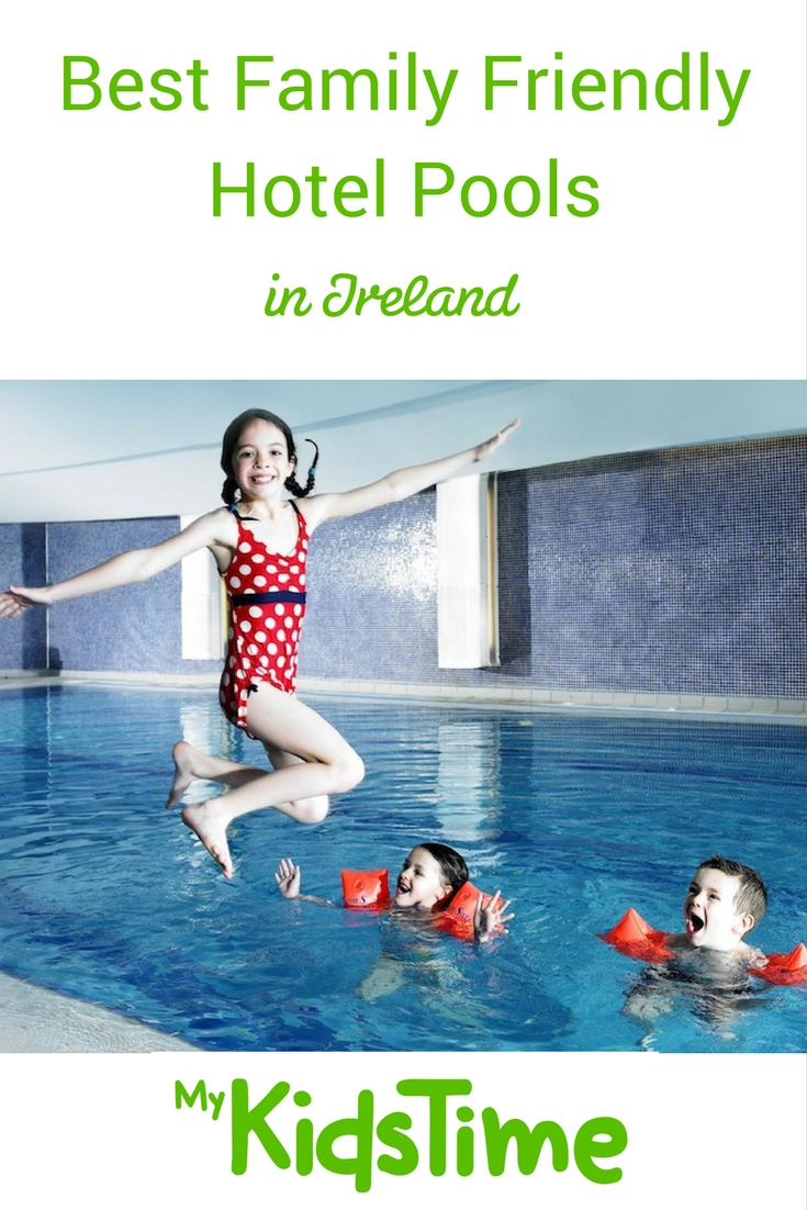 Best Family Friendly Hotel Pools in Ireland