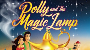 Panto Polly & The Magic Lamp Olympia Theatre
