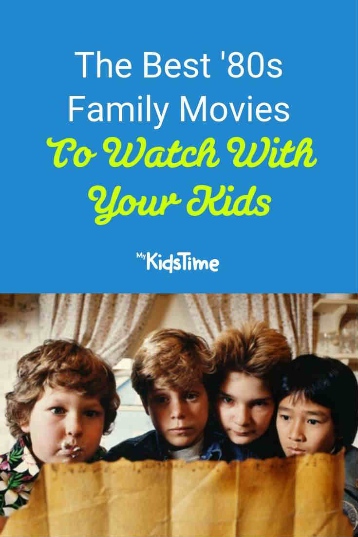 The Best 80s Family Movies to Watch With Your Kids - Mykidstime