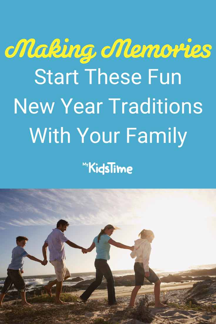 Making Memories - Start These Fun New Year Traditions With Your Family