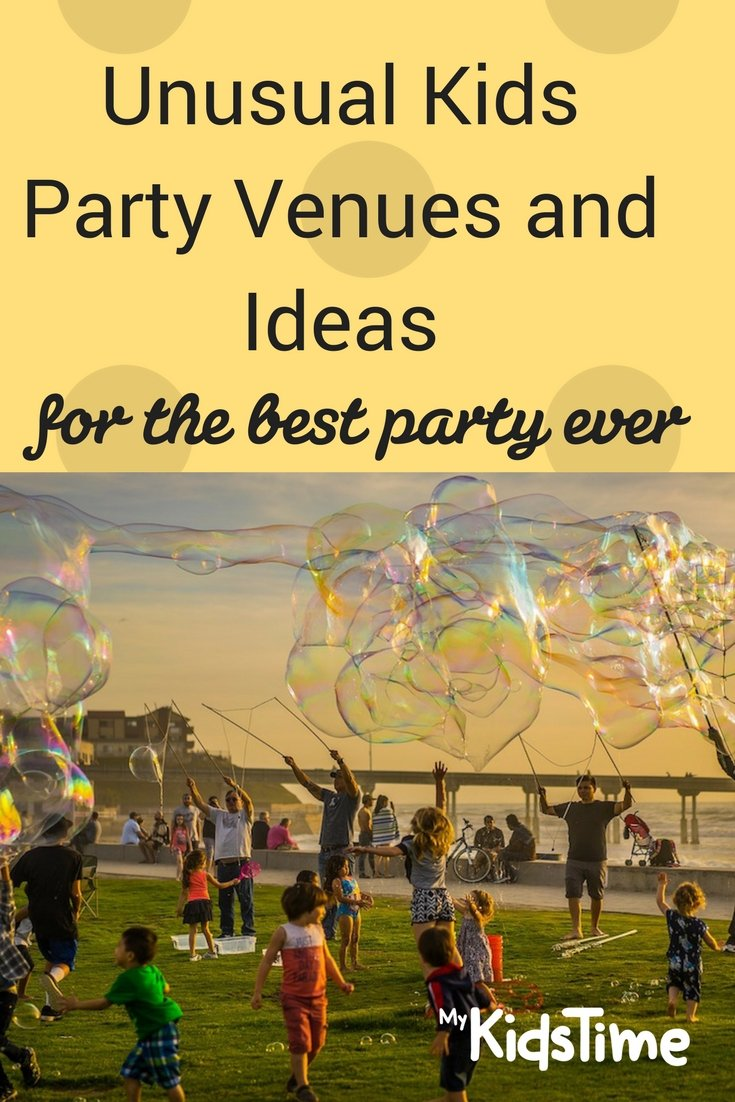 Unusual Kids Party Venues and Ideas