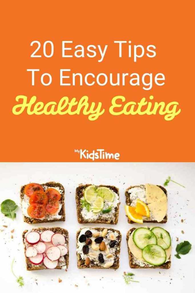 20 Easy Tips To Encourage Healthy Eating