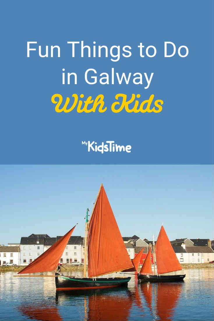 Fun Things to Do in Galway with Kids - Mykidstime
