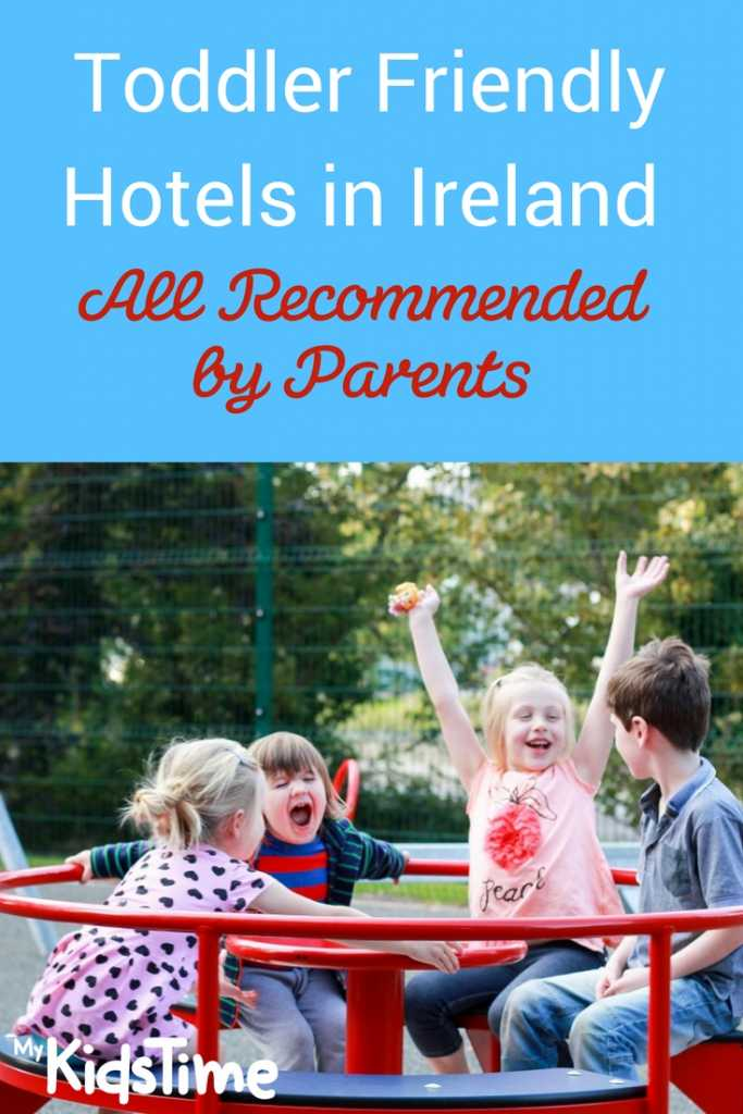 Toddler Friendly Hotels in Ireland