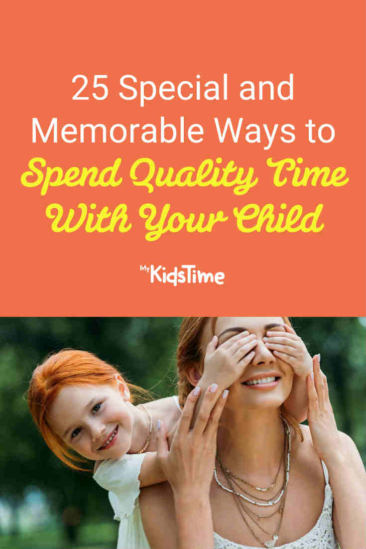 25 Special Ways to Spend Quality Time With Your Child - Mykidstime