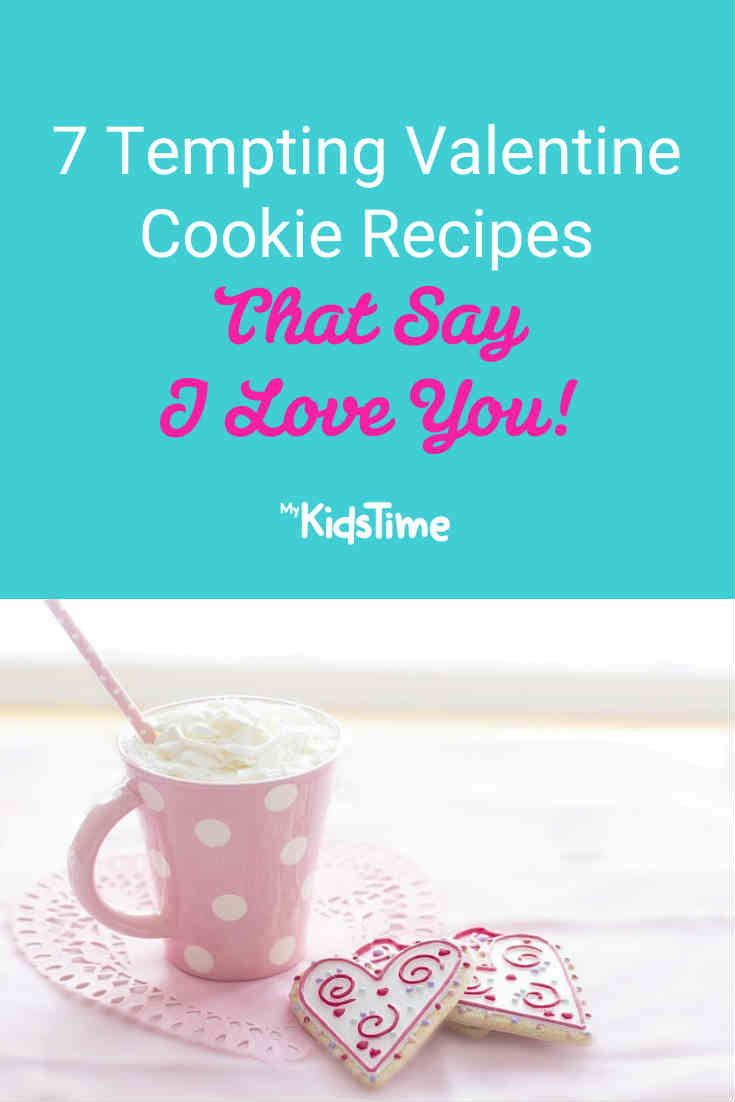 7 Tempting Valentine Cookie Recipes That Say I Love You - Mykidstime