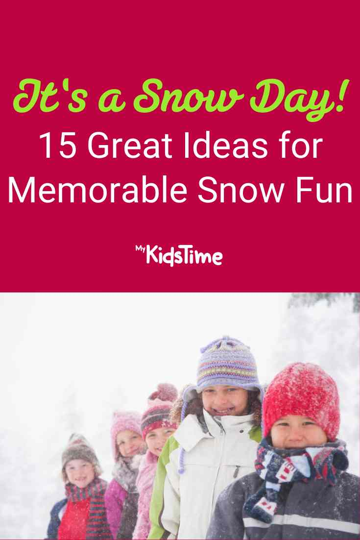It's a Snow Day! 15 Great Ideas for Memorable Snow Fun - Mykidstime