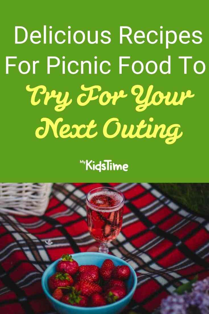 Delicious Recipes For Picnic Food To Try For Your Next Outing