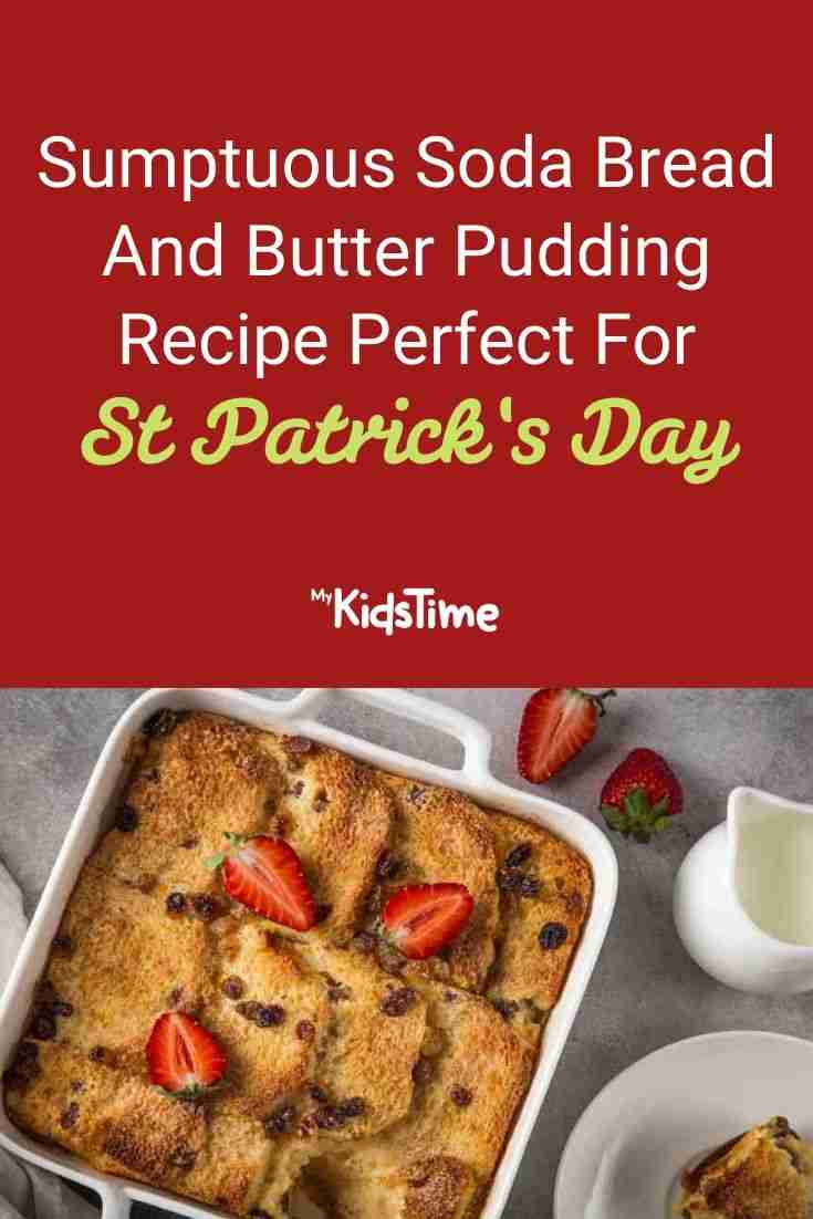 Sumptuous Soda Bread And Butter Pudding Recipe Perfect For St Patrick's Day